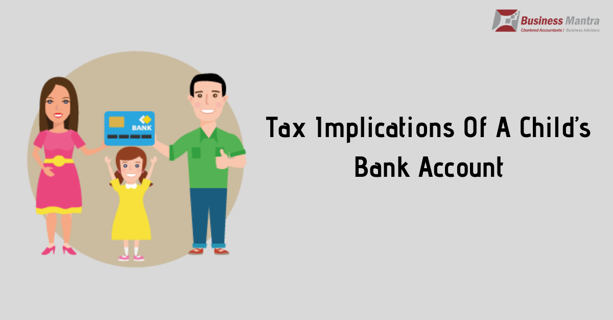 Tax Implications Of A Child's Bank Account