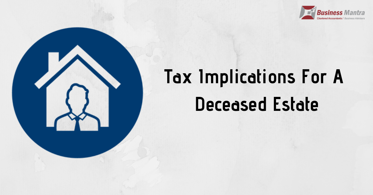 Tax Implications For A Deceased Estate