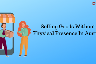 Selling Goods Without A Physical Presence In Australia