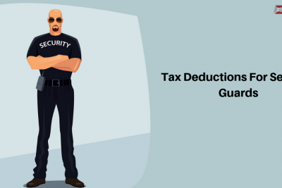 Tax Deductions For Security Guards