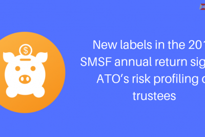 New Labels In Yhe 2019 SMSF Annual Return Signals ATO's Risk Profiling Of Trustees