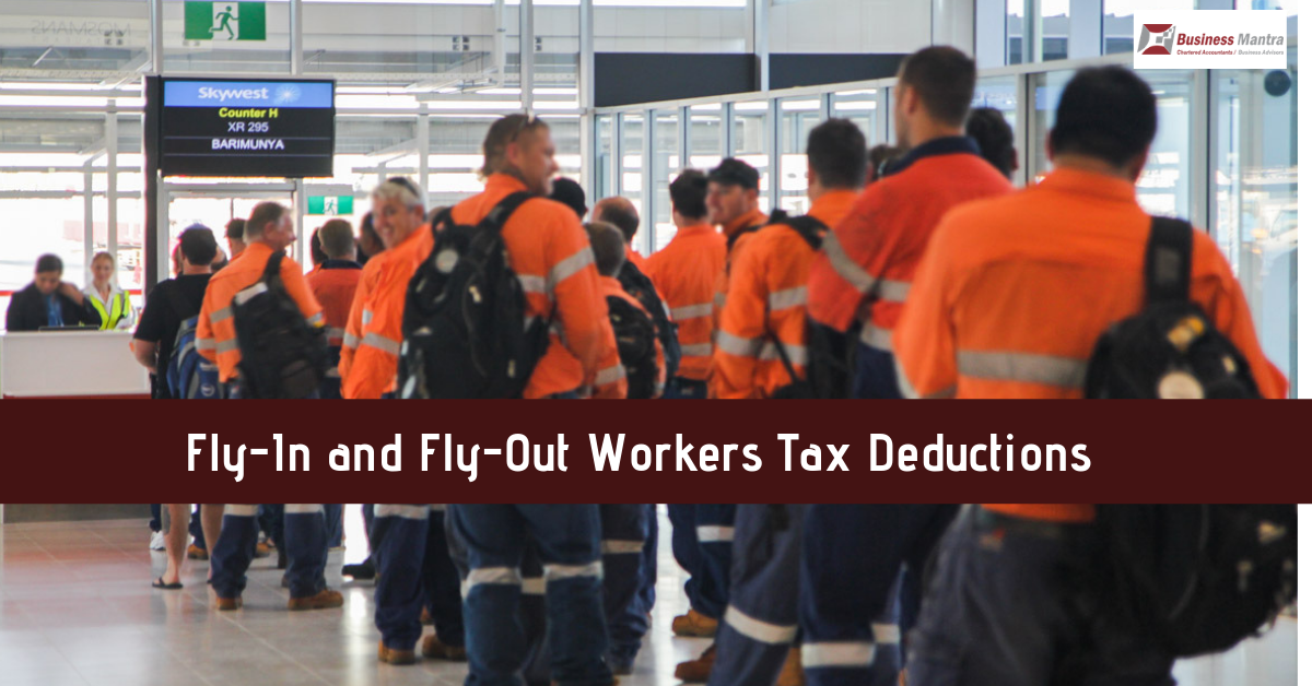 Fly-In and Fly-Out Workers Tax Deductions