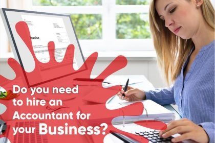 Do you need to hire an Accountant for your Business?